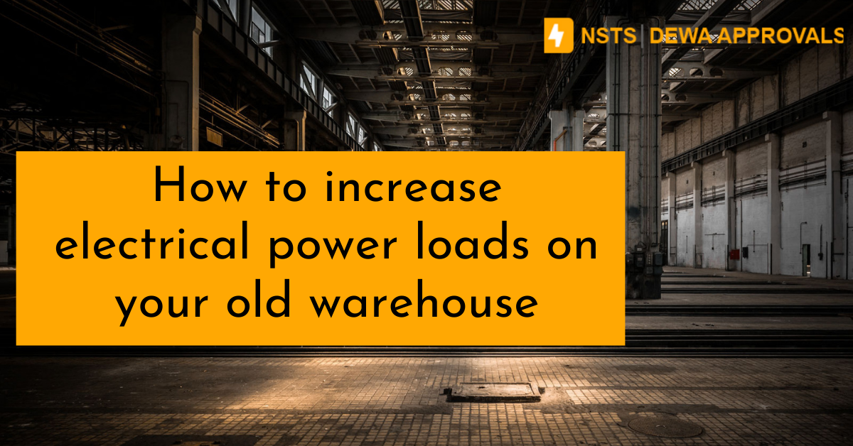 How to increase electrical power loads on your old warehouse