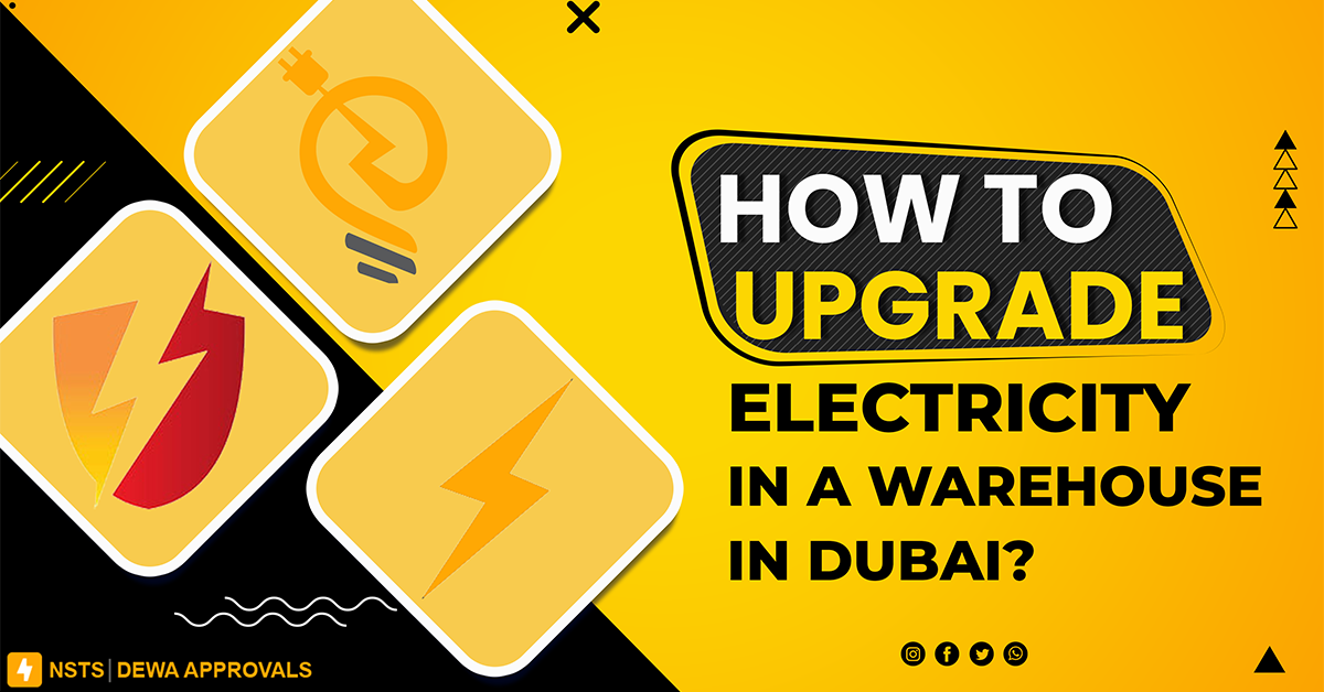 How to upgrade electricity in a warehouse in Dubai?