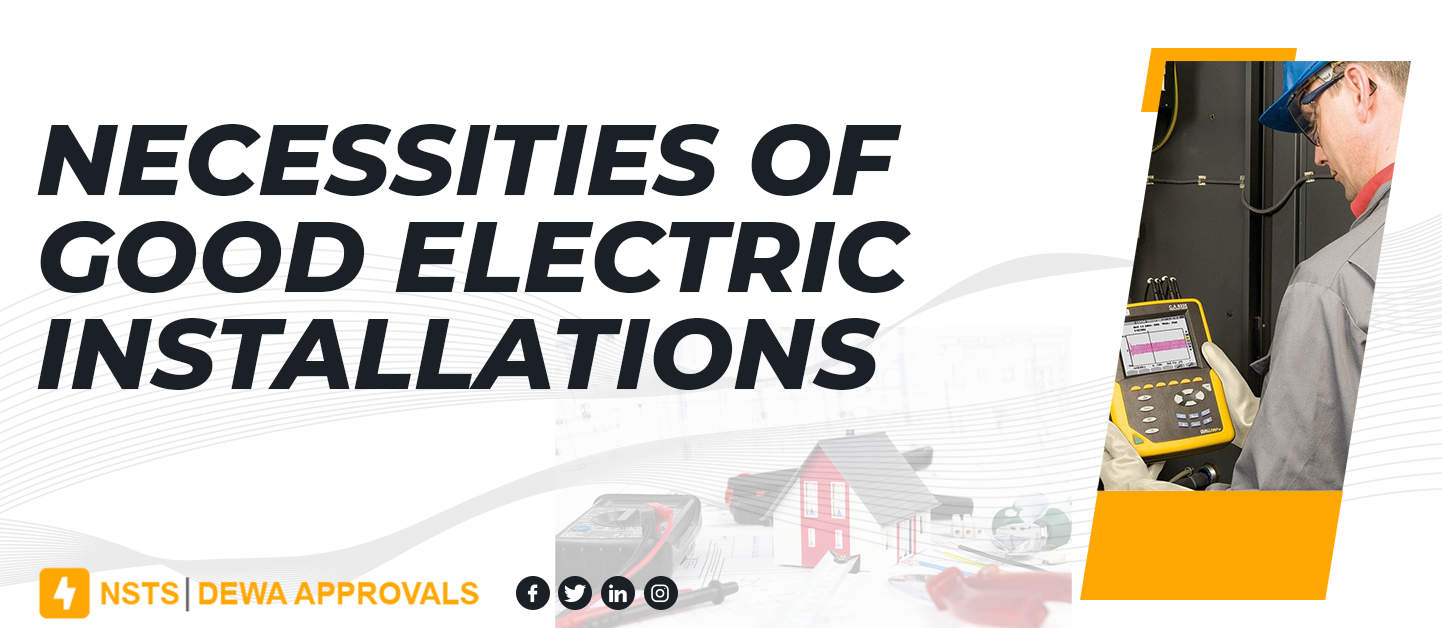 Necessities of good electrical installations